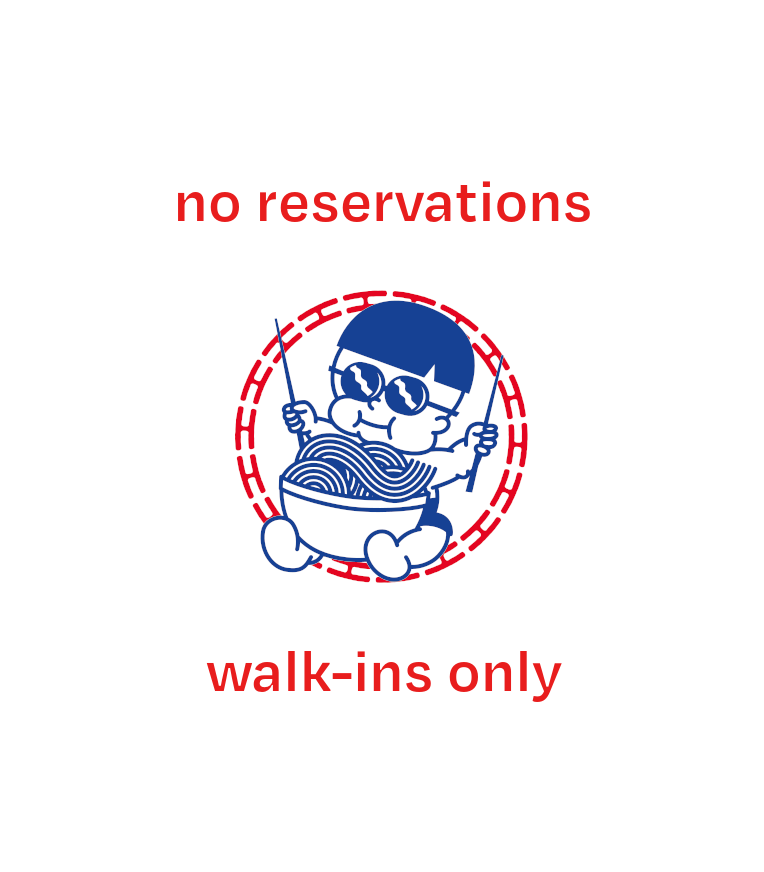 no reservations / walk-ins only